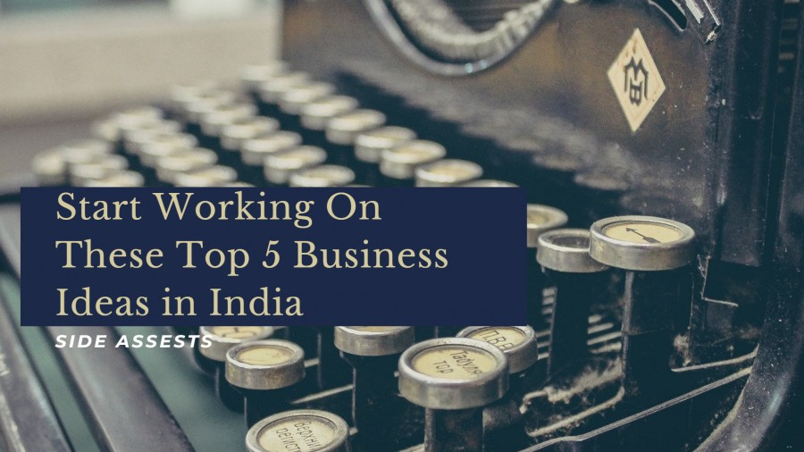 Top 5 Quick Business Ideas in India To Start