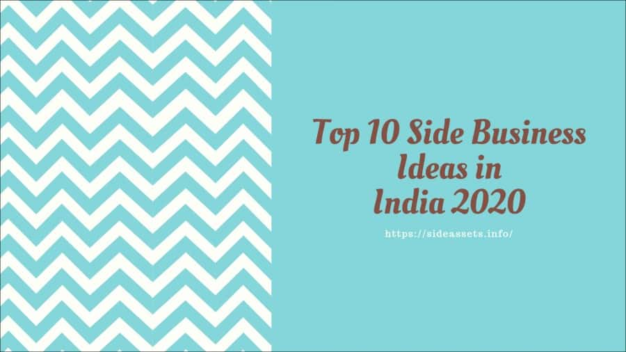 10 Small Side Business Ideas In India To Start From Today