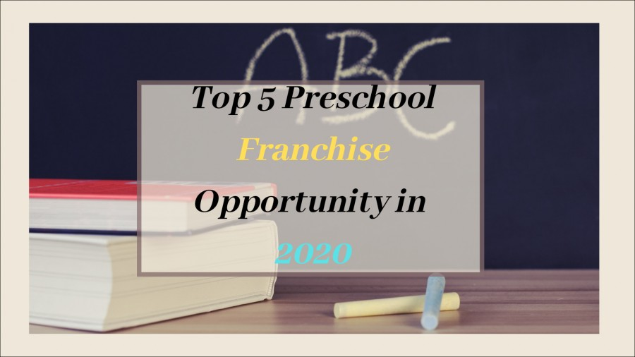 Preschool Franchise Opportunity – Top 5 Recommendation in 2020
