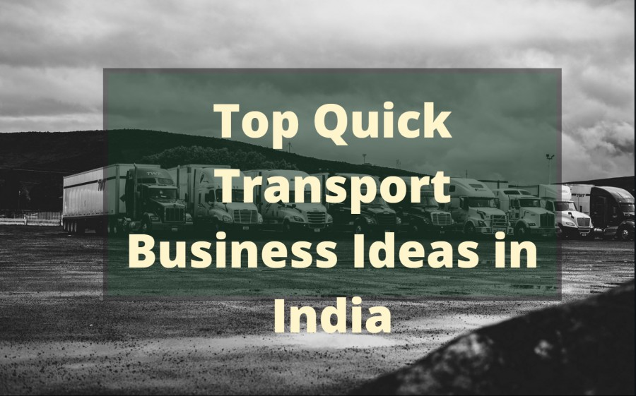 Top 6 Ever Profitable and Quick Transport Businesses in India