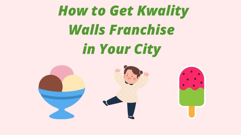 Kwality Walls Franchise – How to Start, Cost and Margin
