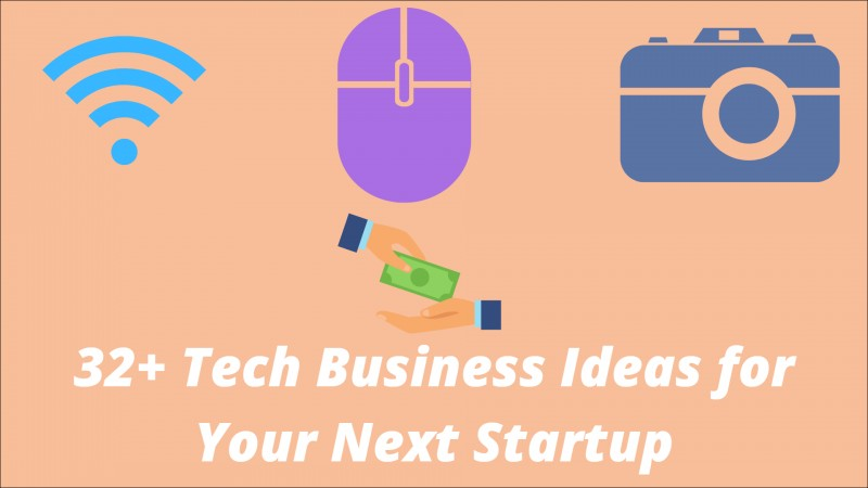Best 32+ Tech Business Ideas with Complete Guide