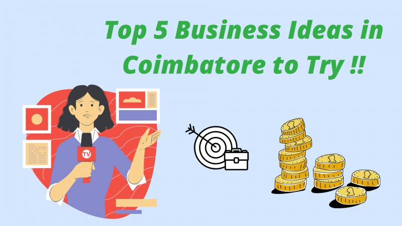 Business Ideas in Coimbatore - Highly Profitable and Low-Risk Capital