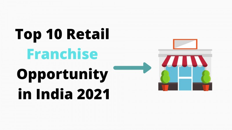 Quick and Cost-Efficient Retail Franchise India - 10 Best Opportunity