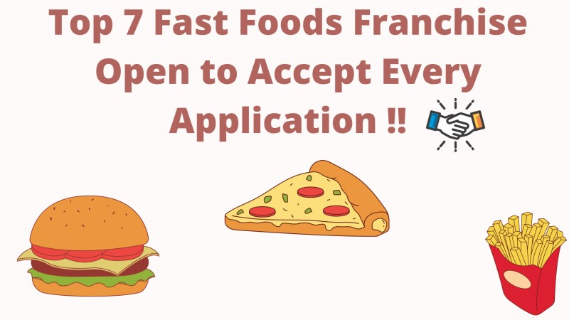 Best 7 Fast Food Franchise to Consider for your Next Business