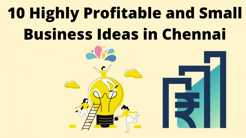 10 Easy to Start Small Business Ideas in Chennai