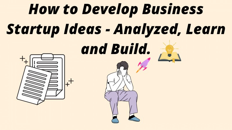 How to Get Startup Ideas - Analyzed, Learn and Build