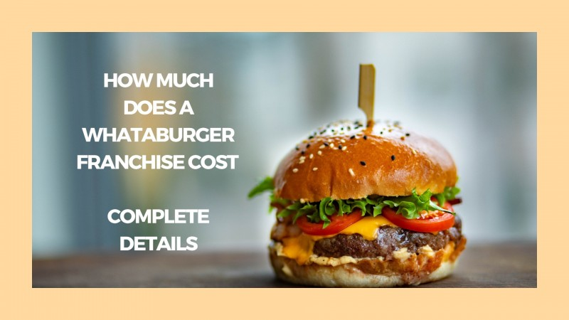 How Much Does a Whataburger Franchise Cost - Complete Details