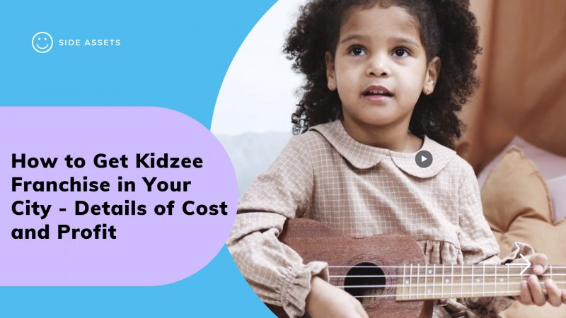 How to Get Kidzee Franchise in Your City - Details of Cost and Profit