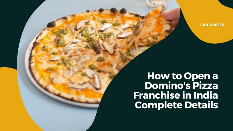 How to Open a Domino's Pizza Franchise in India - Complete Details