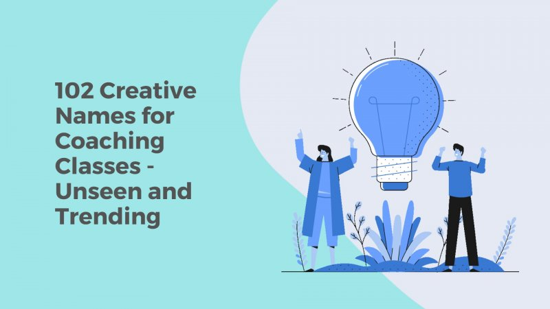102 Creative Names for Coaching Classes - Unseen and Trending
