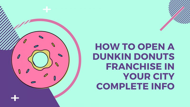 how to open a dunkin donuts franchise