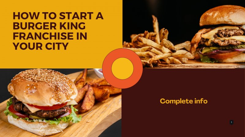 How to Start a Burger King Franchise in Your City - Complete info