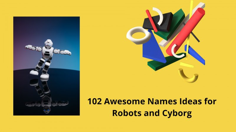 102 Awesome Names Ideas for Robots and Cyborg