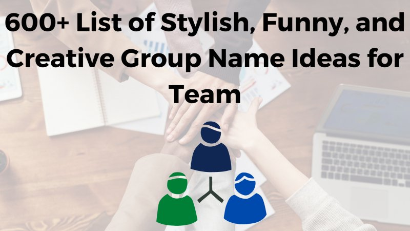 Creative and Funny Group Names